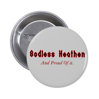 Godless Heathen 6 Cm Round Badge