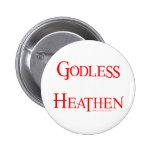 Godless Heathen Pinback Buttons
