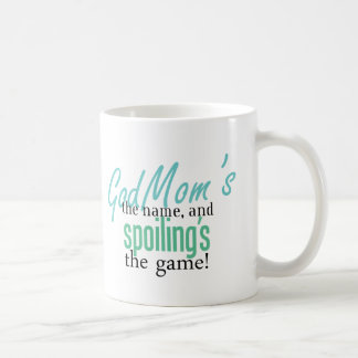 Godmom's the Name, and Spoiling's the Game Coffee Mug