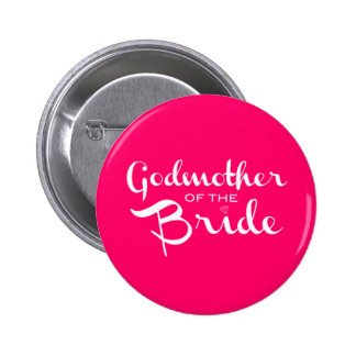 Godmother of Bride White on Hot Pink 6 Cm Round Badge