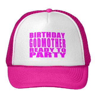 Godmothers : Birthday Godmother Ready to Party Trucker Hats