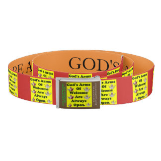 God's Arms Of Welcome Are Always Open. Belt
