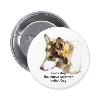 Gods DogThe Native American Indian Dog 6 Cm Round Badge