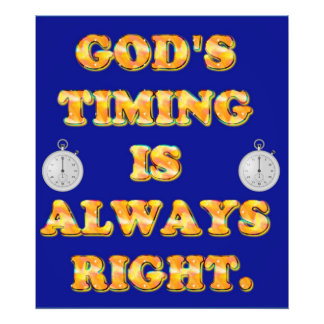 God's Timing Is Always Right. Photo