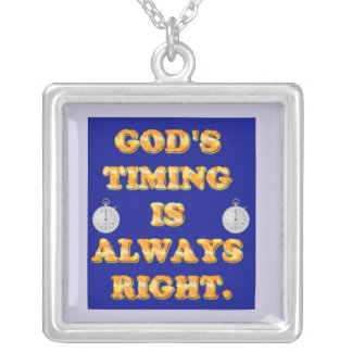 God's Timing Is Always Right. Silver Plated Necklace