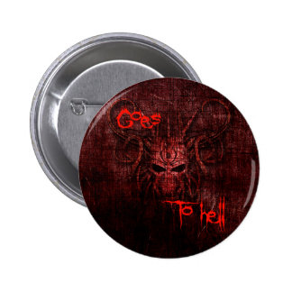 Goes to hell 6 cm round badge