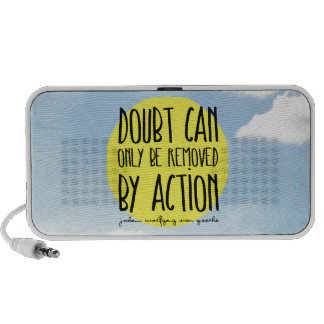"Goethe Quote ""Doubt Can Only be Removed By Action"" iPhone Speakers"