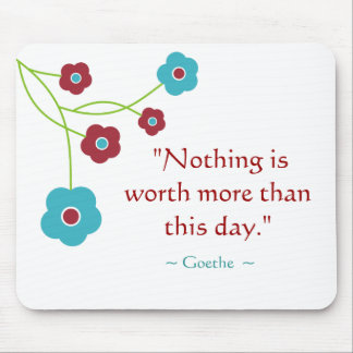 Goethe Quote Inspirational Mousepad