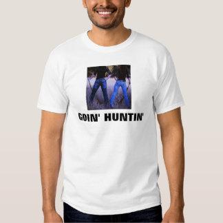 GOIN' HUNTIN' SHIRT