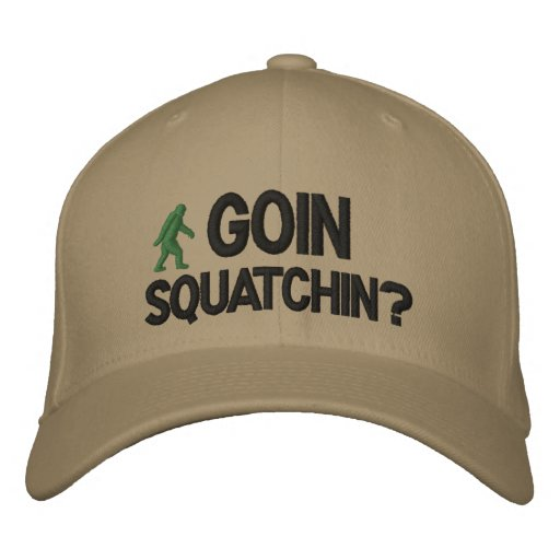 Goin Squatchin text Embroidered Hats