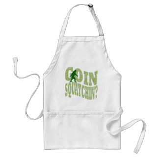 Goin squatchin? text & green camo aprons
