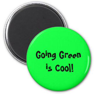 Going Green is Cool ! Magnet