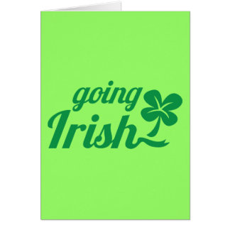 GOING IRISH St Patricks day design Greeting Card