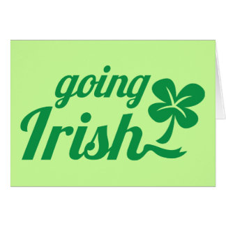 GOING IRISH St Patricks day design Greeting Cards