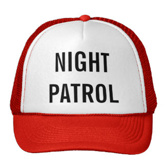 Going on Night Patrol Cap