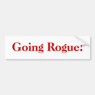 Going Rogue! Bumper Sticker
