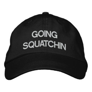 Going Squatchin Embroidered Hat