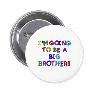 Going to be a Big Brother 6 Cm Round Badge