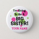 Going To Be A BIG SISTER! 6 Cm Round Badge