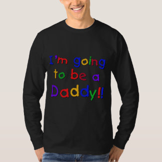 Going to be a Dad-Primary Colors T Shirt