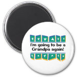 Going to be a Grandpa Again! 6 Cm Round Magnet