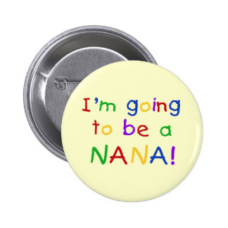 Going to be a Nana - Primary Colors Tshirts 6 Cm Round Badge