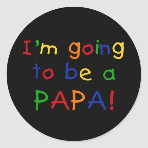 Going to be a Papa - Primary Colors Round Sticker