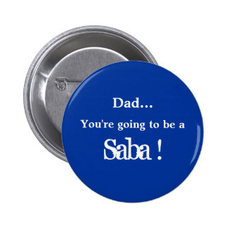 Going to be a Saba ! 6 Cm Round Badge