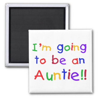 Going to be an Auntie Primary Colors Square Magnet