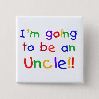 Going to be an Uncle Primary Colors Text 15 Cm Square Badge