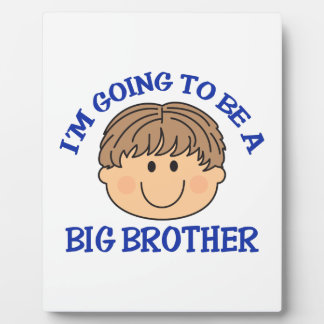GOING TO BE BIG BROTHER DISPLAY PLAQUE