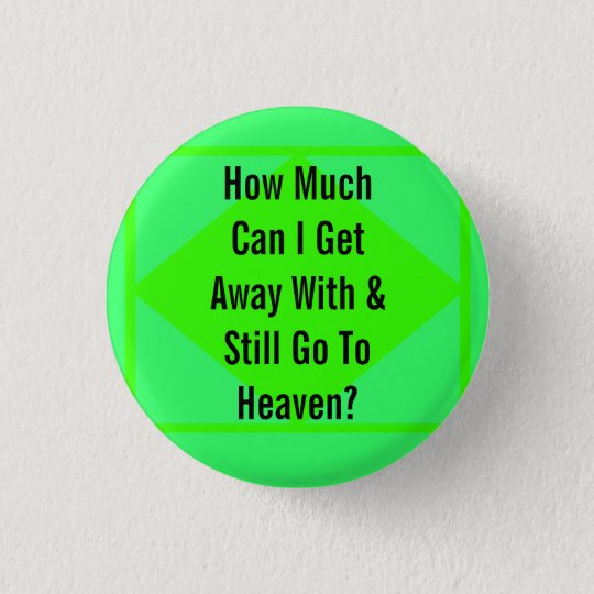 Going to Heaven 3 Cm Round Badge