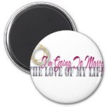 going to marry the love of my life fridge magnet