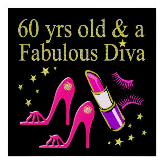 GOLD 60 YRS OLD & A FABULOUS DIVA POSTER