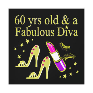 GOLD 60 YRS OLD & A FABULOUS DIVA STRETCHED CANVAS PRINTS
