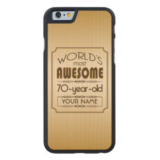 Gold 70th Birthday Celebration World Best Fabulous Carved® Maple iPhone 6 Case