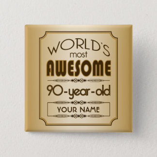 Gold 90th Birthday Celebration World Best Fabulous 15 Cm Square Badge