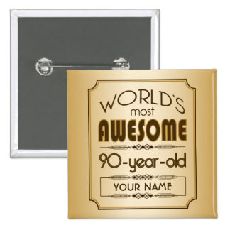 Gold 90th Birthday Celebration World Best Fabulous 15 Cm Square Badge