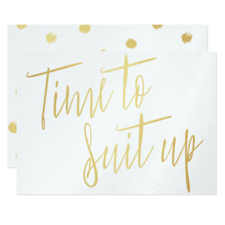 "Gold Calligraphy ""Time to suit up"" Card"