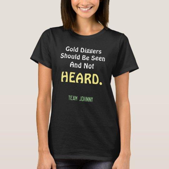 Gold Digger Heard T-Shirt