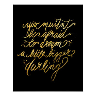 "Gold ""Dream Bigger"" Poster"