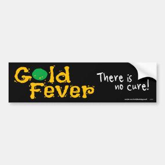 Gold Fever Bumper Stickers