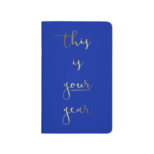 Gold Foil Effect This is Your Year Pocket Journal