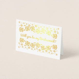 Gold Foil Will you be my bridesmaid Foil Card