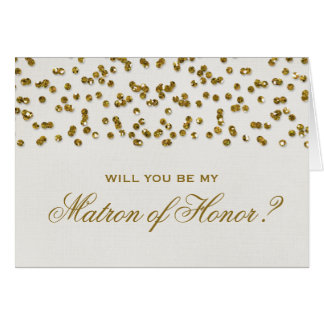 Gold Glamour Glitter Confetti Be Matron of Honor Card