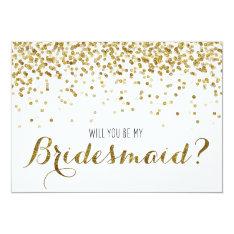Gold Glitter Confetti Will you be my Bridesmaid 13 Cm X 18 Cm Invitation Card at Zazzle