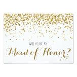 Gold Glitter Confetti Will you be my Maid of 13 Cm X 18 Cm Invitation Card