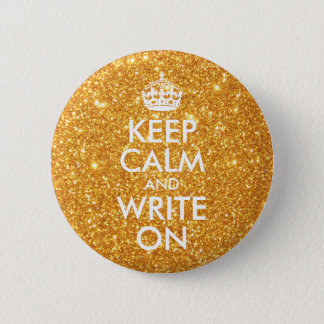 Gold Glitter Keep Calm and Write On 6 Cm Round Badge