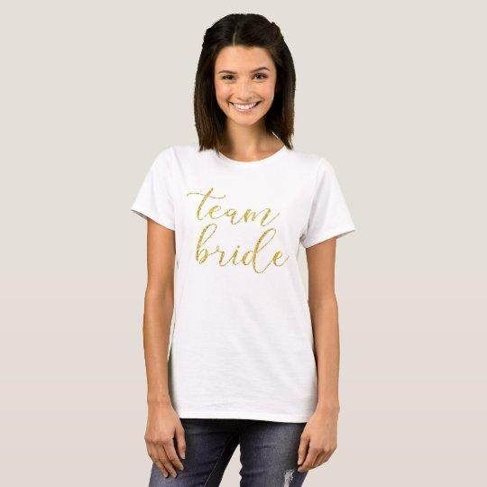 Gold Glitter Team Bride Wedding T-Shirt