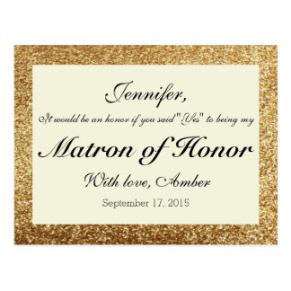 Gold Glitter Will You Be My Matron of Honor Card Postcard